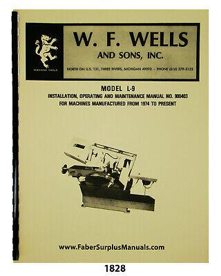 W.f. Wells Horizontal Bandsaw L-9 Operator Maint Parts List Manual 1828