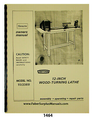Sears Craftsman 113.23851 Wood Lathe 12 Instructions Parts List Manual 1464