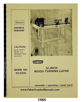 Sears Craftsman 113.23851 Wood Lathe 12 Instructions Parts List Manual 1464