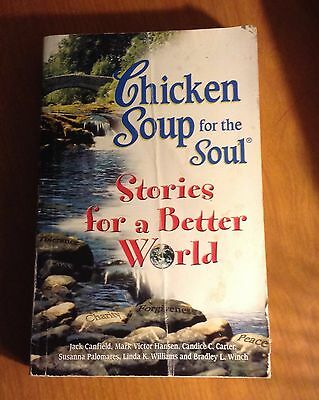Chicken Soup for the Soul... Stories for a Better World : 101 Stories to Make
