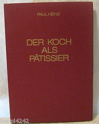 ++ Der Koch als Patissier - Paul Heinz   ++