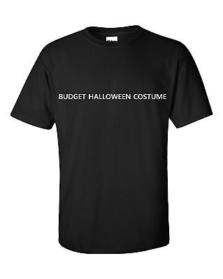 BUDGET HALLOWEEN COSTUME funny t-shirt gift idea party fun humour sarcasm