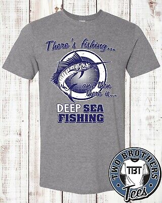 There's fishing and then there is DEEP SEA Fishing T Shirt ocean marlin boat NEW Deep Sea Fishing Boat