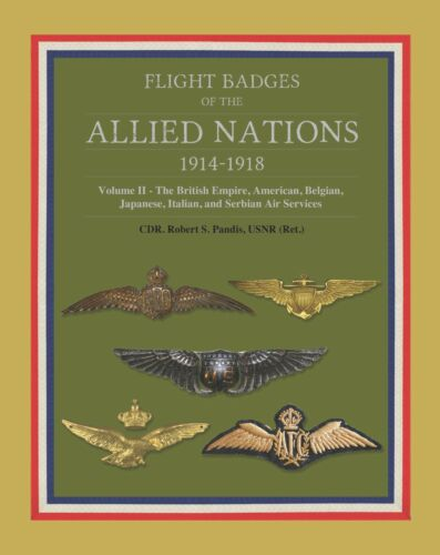 Flight Badges of the Allied Nations 1914-1918. Vol 2: USA-UK-Italy-Japan-Serbia