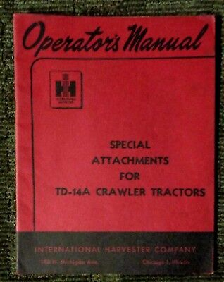 1949 International Harvester Operators Manual Td-14a Crawler Tractor Attachments