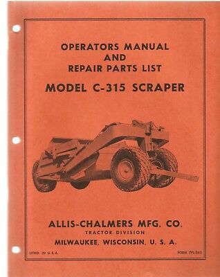 Allis-chalmers C-315 Scraper Parts And Operators Manual