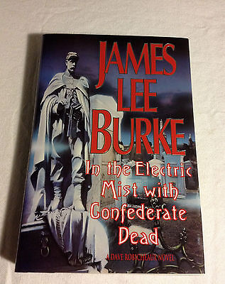 In the Electric Mist with Confederate Dead, JamesLee Burke (LN Hrdbk, Signd,1st)