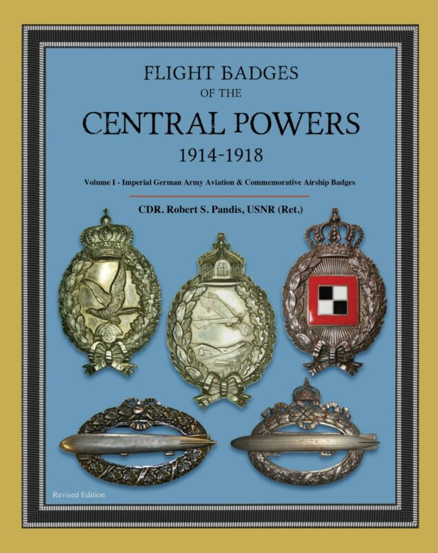 Flight Badges of the Central Powers,1914-1918. Volume I: German Army & Airship