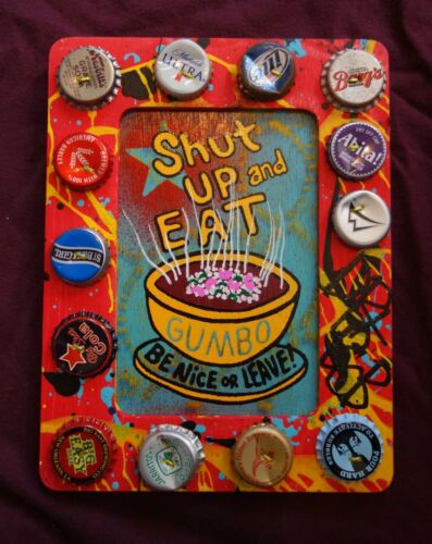 BE NICE OR LEAVE Shut up and Eat Gumbo New Orleans Louisiana Folk Art by DR. BOB