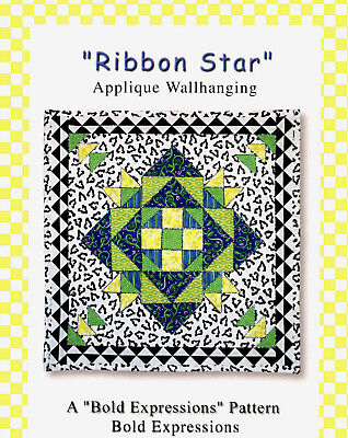 Ribbon Star ~ Applique Wall Quilt Quilting Pattern ~ by Bold Expressions BE604