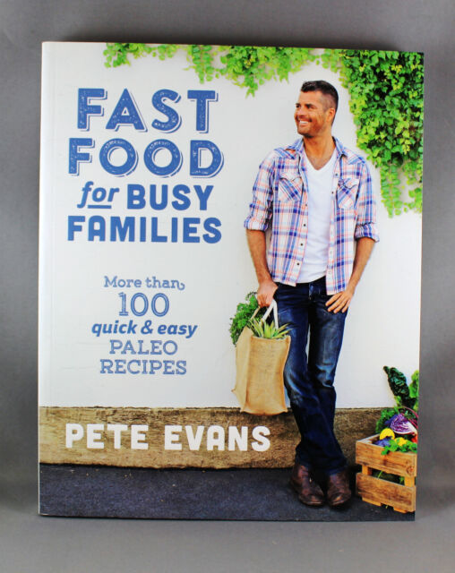 Fast Food For Busy Families by Pete Evans - Brand New
