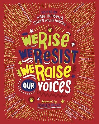 We Rise, We Resist, We Raise Our Voices by Wade Hudson (editor), #27565U