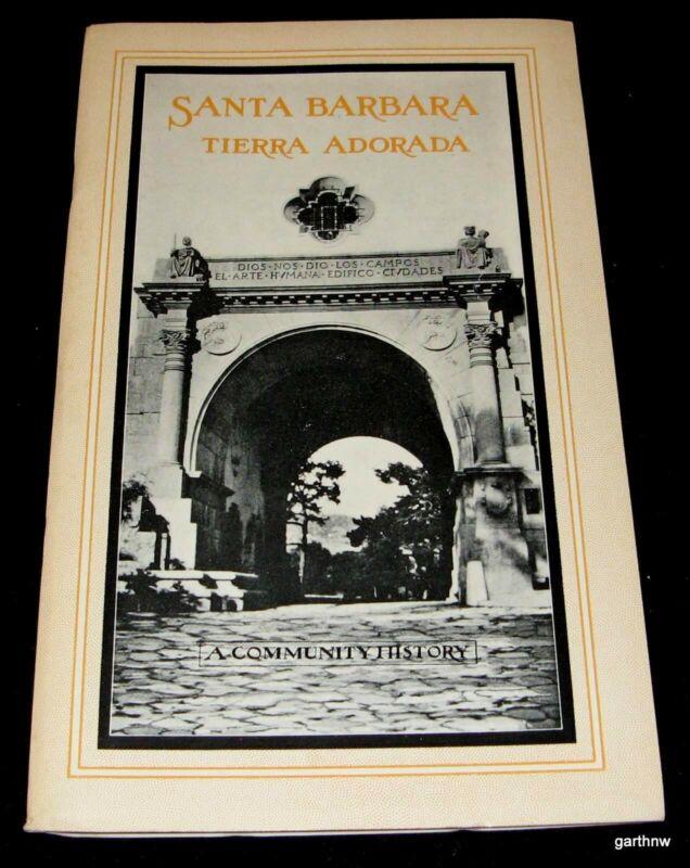 SANTA BARBARA 1930 TIERRA ADORADA PHOTO BOOK A COMMUNITY HISTORY * CALIFORNIA