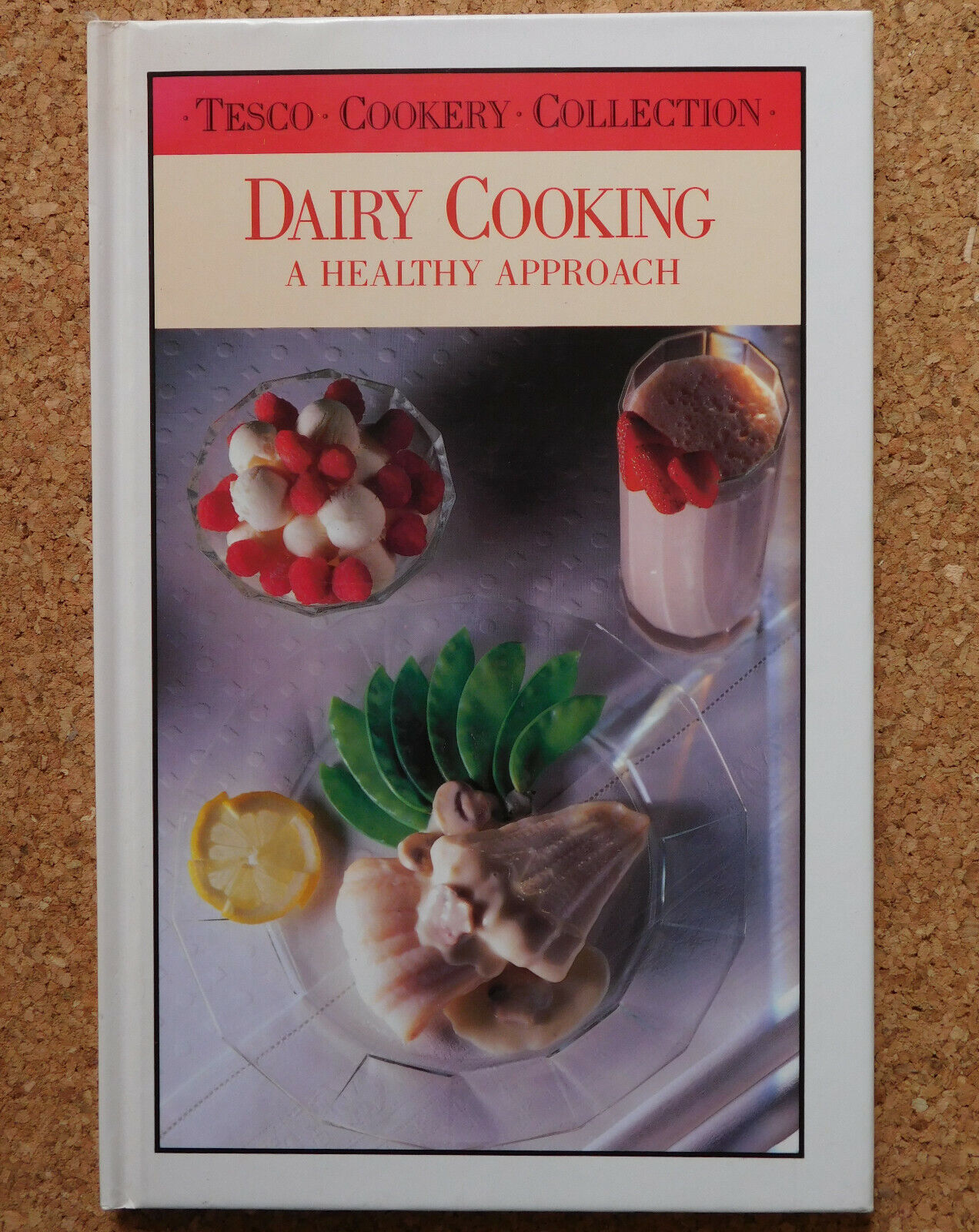 Dairy Cooking A Healthy Approach Tesco Recipe Cook Book 1980s Lorna Rhodes