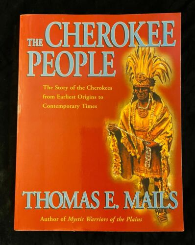 THE STORY OF CHEROKEE PEOPLE THOMAS E MAILS LARGE NATIVE AMERICAN CLASSIC BOOK