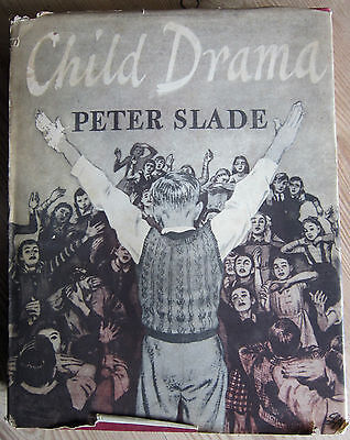 Child Drama by Peter Slade Published by University of London Hardcover, 1954
