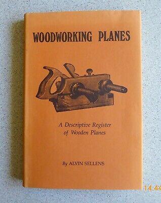 Woodworking Planes, A Descriptive Register of Wooden Planes by Alvin Sellens