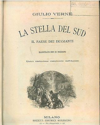 VERNE GIULIO LA STELLA DEL SUD IL PAESE DEI DIAMANTI SONZOGNO 1899 AVVENTURA