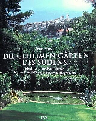 Die geheimen Gärten des Südens von Dane Mc Dowell und Jean Mus ( Gebunden) ()