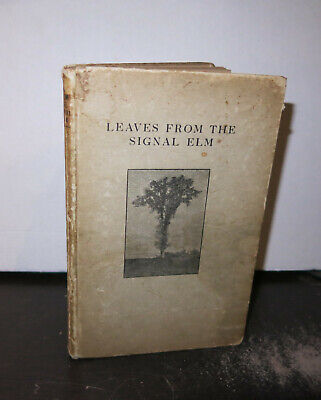 Lucian Lord Leaves From the Signal Elm Printed 1915 SIGNED Poetry
