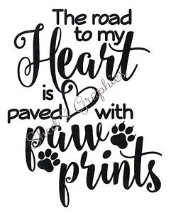 The Road To My Heart is Paved with Paw Prints Wall Art Vinyl Sticker Decal Black