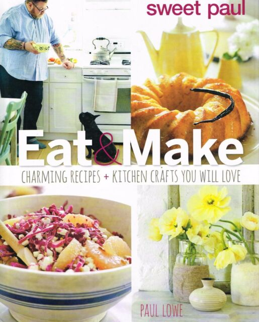 Sweet Paul Eat and Make NEW BOOK