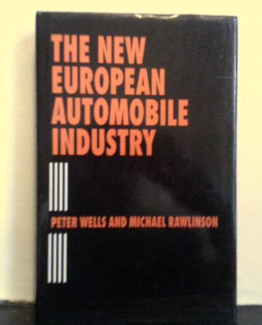 The New European Automobile Industry by Michael Rawlinson, Peter Wells...