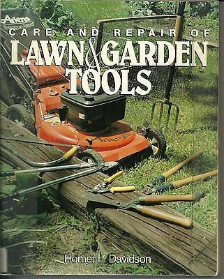 Care and Repair Lawn & Garden Tools, Homer L. Davidson, 1992, Paperback