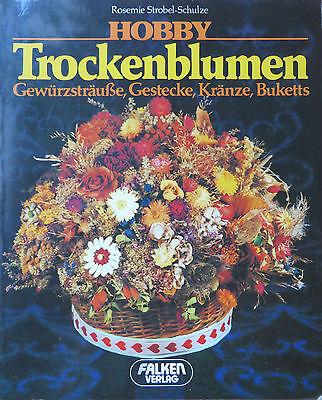 Trockenblumen - Gewürzsträuße, Gestecke, Kränze,.... von Rosemie Strobel-Schulze