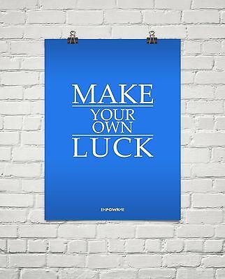 "MOTIVATIONAL INSPIRATIONAL SUCCESS POSTER 18x24"" ""Make Your Own Luck"""