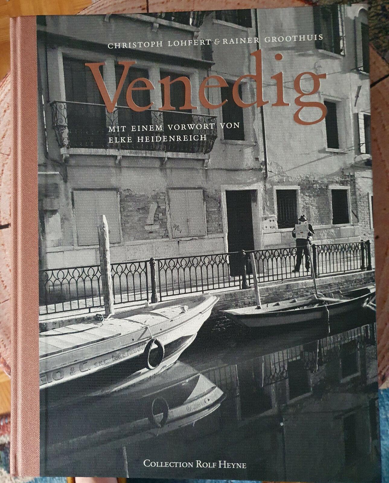 Venedig Christoph Lohfert & Rainer Groothuis Vorwort Elke Heidenreich