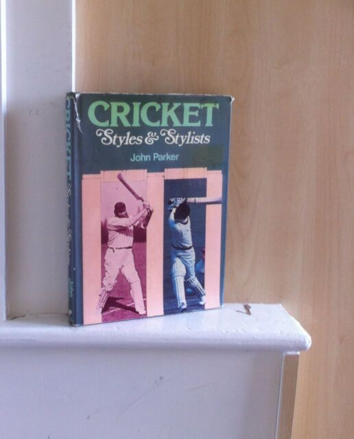 Cricket: Styles and Stylists; by John Parker
