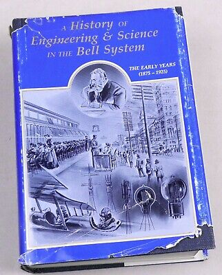 Fagen-History of Engineering & Science in the Bell Telephone System (1875-1925)