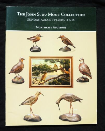 "NORTHEAST ""THE JOHN DU MONT COLLECTION"" BIRDS & DECOYS Auction Catalog"