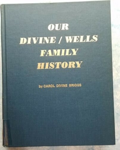 Our Divine / Wells Family History