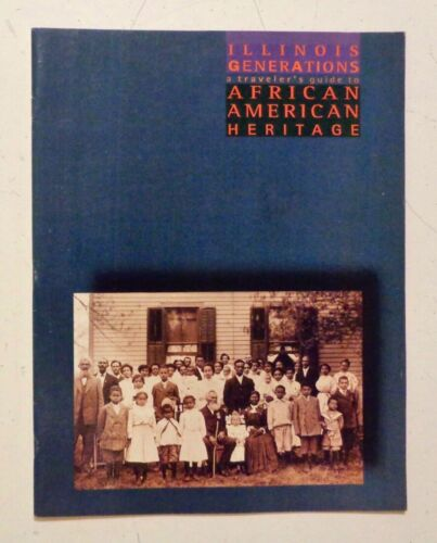 GUIDE to African American Heritage in Illinois 1993 Black History Sites Chicago
