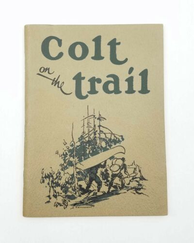 Colt on the Trail - Stories of Using Colt Handguns in the Great Outdoors