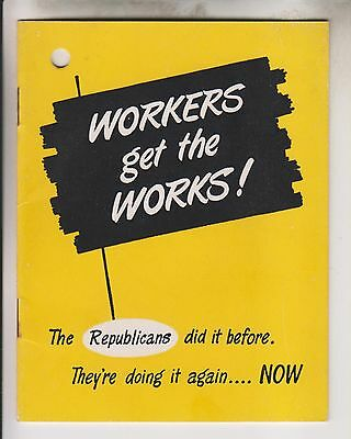 1948 DEMOCRATIC NATIONAL COMMITTEE BOOKLET - WORKERS GET THE WORKS !
