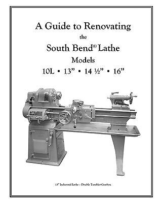 Rebuild Manual for South Bend Lathe 10L, 10R, 13, 14.5 & 16