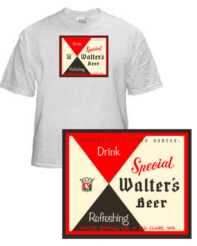 WALTER BREWING SPECIAL BEER LABEL T SHIRT EAU CLAIRE WISCONSIN SMALL-XXXLARGE