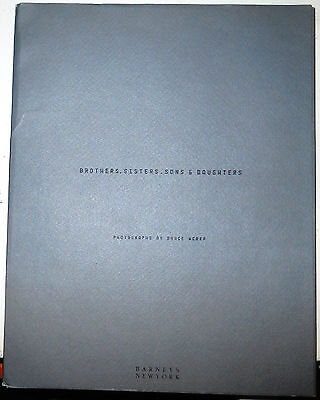 BROTHERS, SISTERS, SONS & DAUGHTERS Photographs By Bruce Weber 1st Ed. Barney's