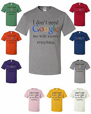 I Don't Need Google My Wife Knows Everything Funny T-shirt Wedding Marriage Gift - Everything Funny T-shirt