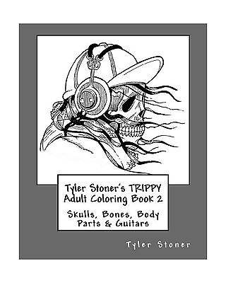 Tyler Stoners Trippy Adult Coloring Book 2  Skulls Bones Body     Free Shipping