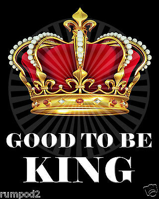 Funny Motivational/Inspirational/2 posters/GOOD TO BE KING & GOOD TO BE - Inspirational Funny Posters