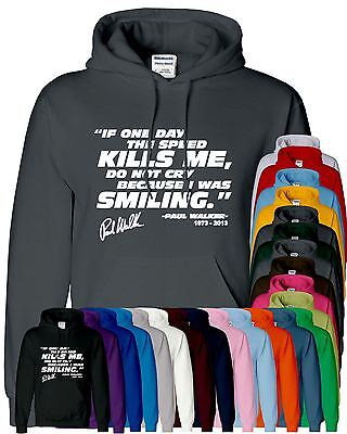 Paul Walker Mens Fast and Farious Quotes Pullover Top Jumper Sweat Hoody