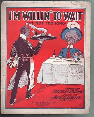 I'm Willin to Wait (But Not Too Long) 1910 Large Format Sheet Music