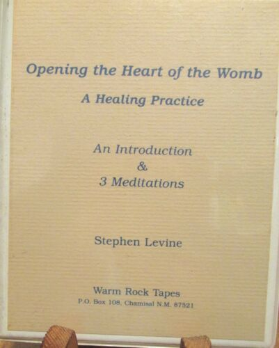 Opening the Heart of the Womb 3 Meditations on 2 Cassette Tapes Stephen Levine