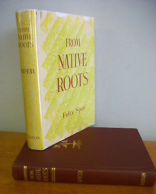 FROM NATIVE ROOTS Regional Drama & Folklore by Felix Sper, 1948 1st in DJ