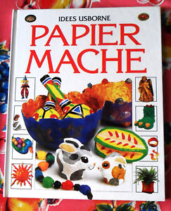 Papier Mache, PAPER MACHE French BOOK, Idees Usborne, by Ray Gibson, 0746025726