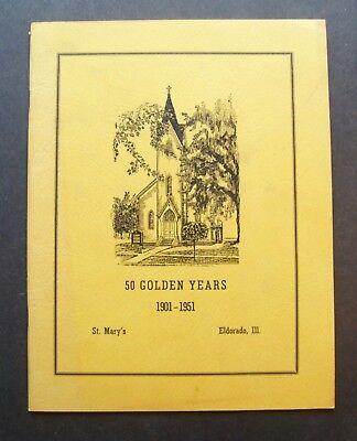 50 Golden Years 1901-1951 St. Mary's Eldorado, Illinois